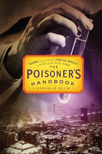 book cover The Poisoner's Handbook by Deborah Blum